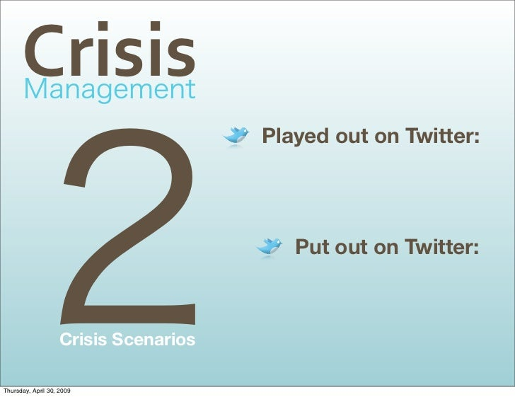 Crisis                                        Played out on Twitter:                                               Put out...