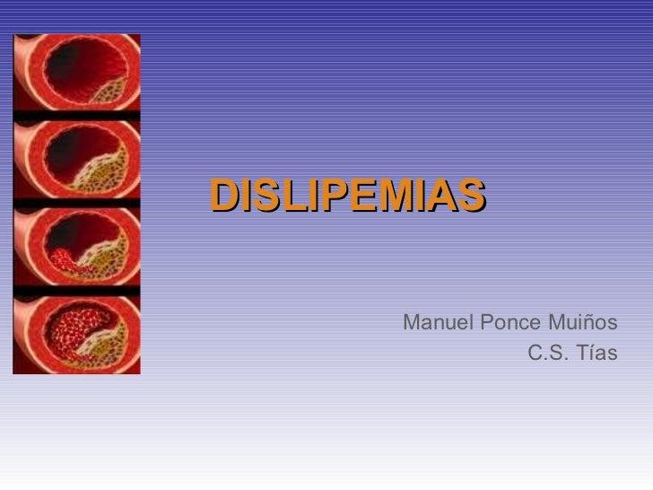DISLIPEMIAS Manuel Ponce Muiños C.S. Tías