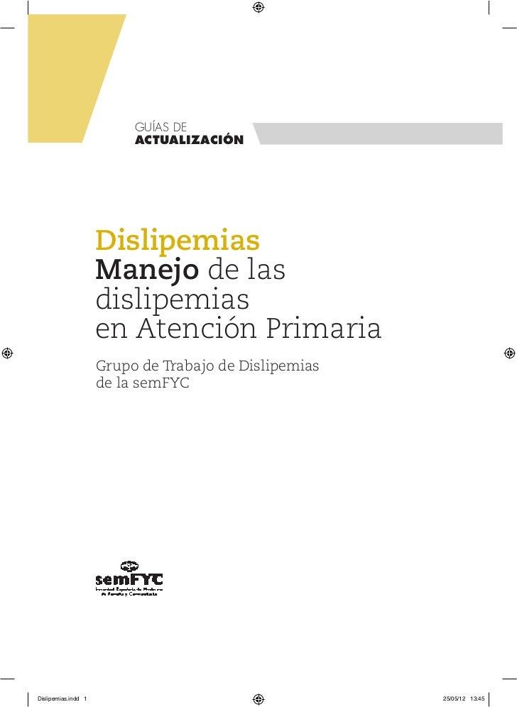 GUÍAS DE                          ACTUALIZACIÓN                     Dislipemias                     Manejo de las         ...