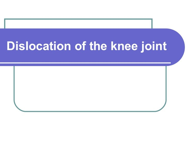 Dislocation of the knee joint