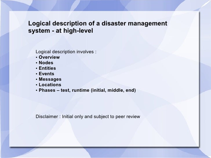 Logical description of a disaster management system - at high-level     Logical description involves :   ● Overview    ● N...
