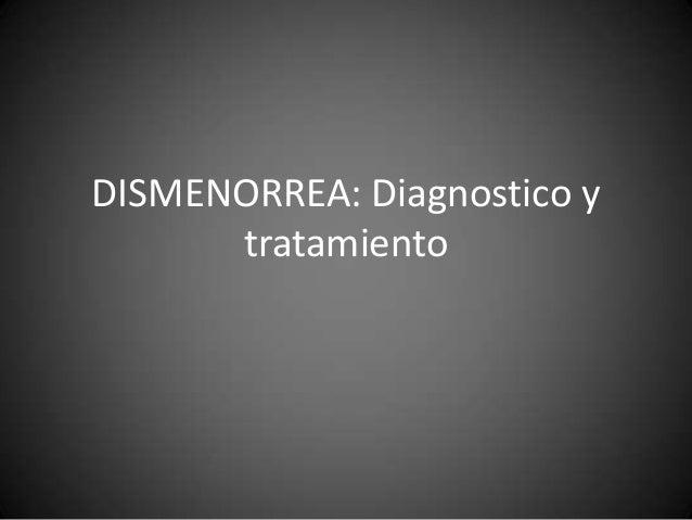 DISMENORREA: Diagnostico y tratamiento