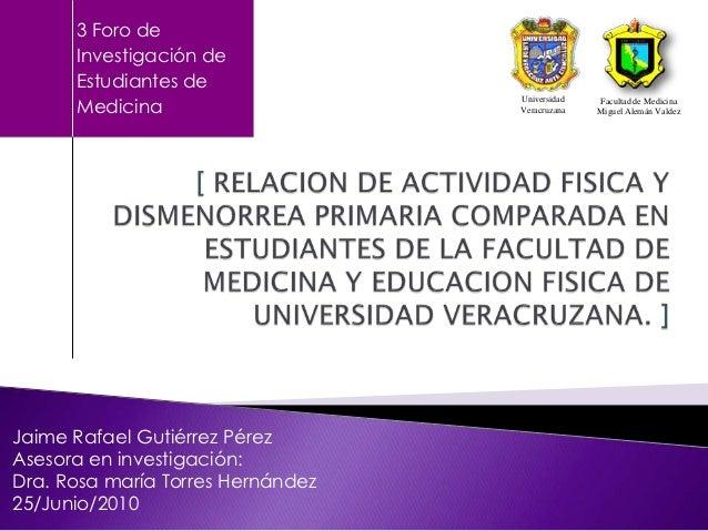 3 Foro de      Investigación de      Estudiantes de      Medicina                                   Universidad   Facultad...