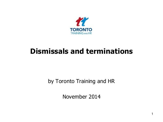 Dismissals and terminations  by Toronto Training and HR  November 2014  1
