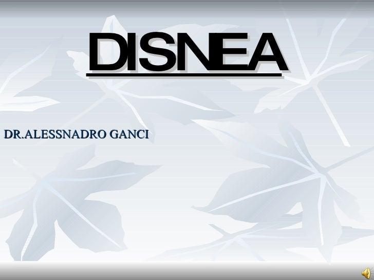 DISNEA DR.ALESSNADRO GANCI
