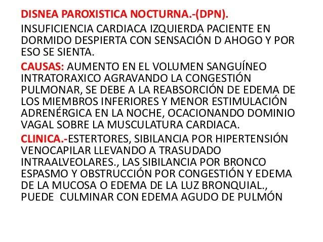 DISNEA PAROXISTICA NOCTURNA.-(DPN). INSUFICIENCIA CARDIACA IZQUIERDA PACIENTE EN DORMIDO DESPIERTA CON SENSACIÓN D AHOGO Y...