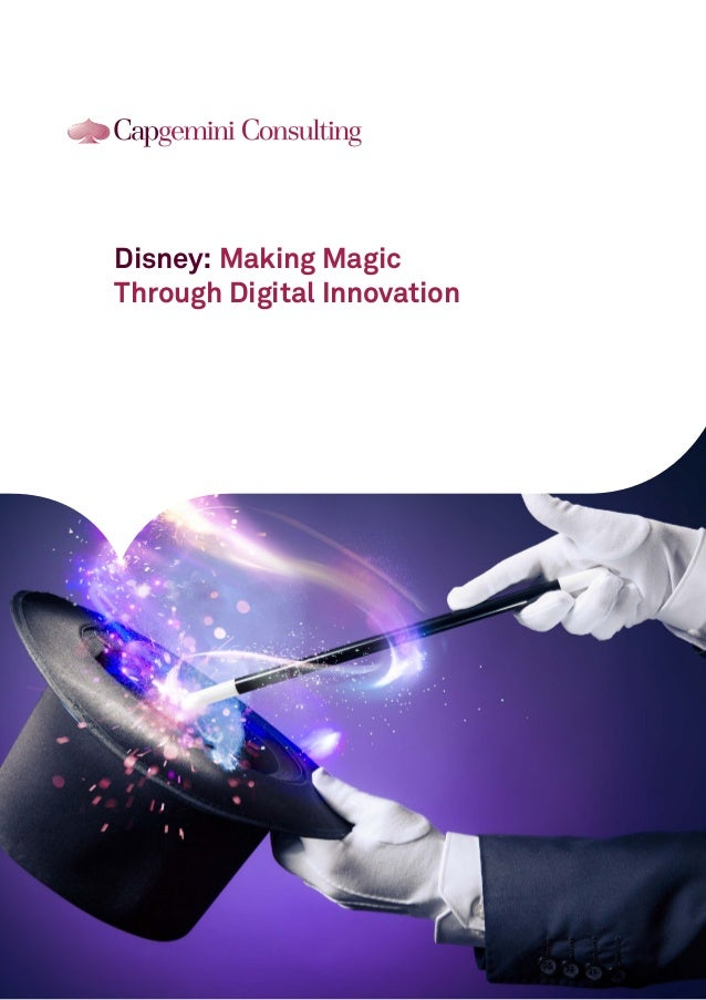 Disney: Making Magic  Through Digital Innovation