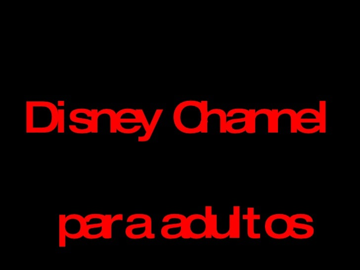 Disney Channel  para adultos