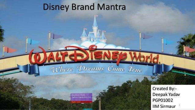 Disney Brand Mantra Created By:- Deepak Yadav PGP01002 IIM Sirmaur 1