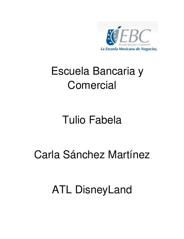 Escuela Bancaria y Comercial Tulio Fabela Carla Sánchez Martínez ATL DisneyLand