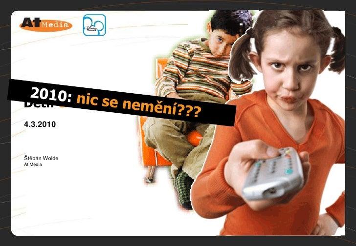 Děti: trochu jiní televizní diváci 4.3.2010    Štěpán Wolde At Media