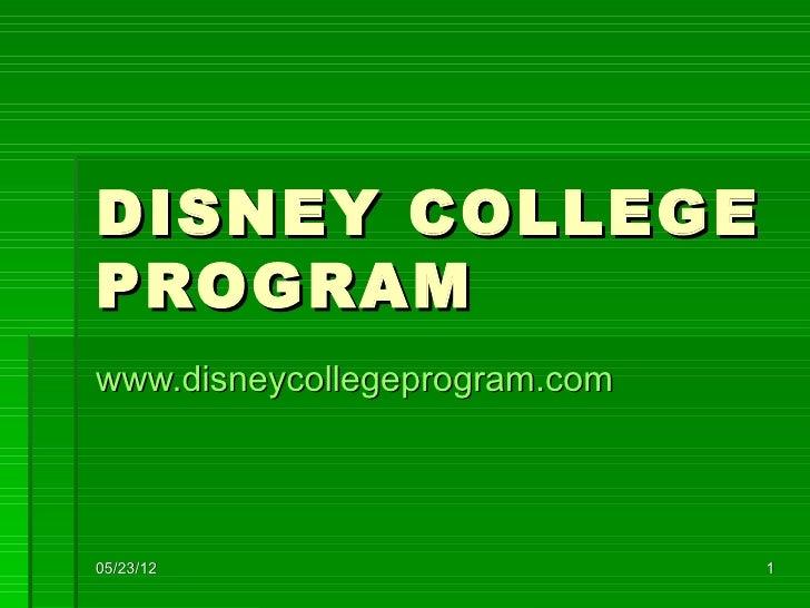 DISNEY COLLEGEPROGRAMwww.disneycollegeprogram.com05/23/12                       1