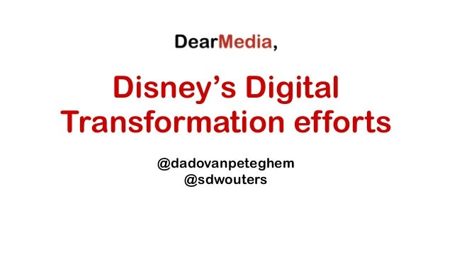 Disney's Digital Transformation efforts @dadovanpeteghem @sdwouters