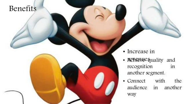 risks and benefits of expanding the disney brand Risks and benefits of expanding the disney brand  disney case study: question no 1: what does disney do best to connect with its core consumers the walt disney company is one of the world largest media entertainment company in the world having a best connection with core consumers.