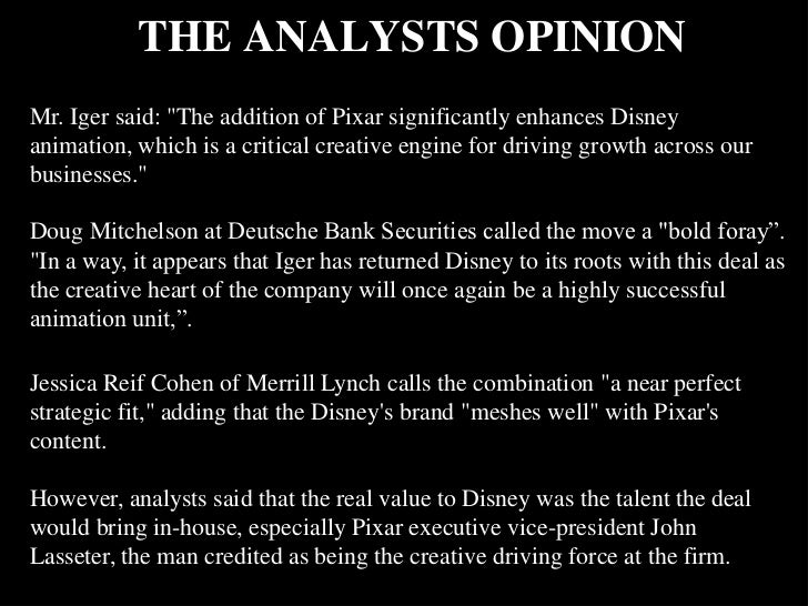 the walt disney company and pixar inc to acquire or not to acquire essay The walt disney company the walt disney company, together with its subsidiaries and affiliates, is a leading diversified international family entertainment and media enterprise with five business segments: media networks, parks and resorts, studio entertainment, consumer products and interactive media.
