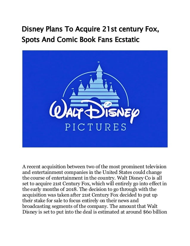 Disney Plans To Acquire 21st century Fox, Spots And Comic Book Fans Ecstatic A recent acquisition between two of the most ...