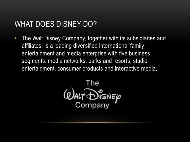 walt disney company subsidiaries The walt disney company, together with its subsidiaries and affiliates, is a  leading diversified international family entertainment and media enterprise with  five.