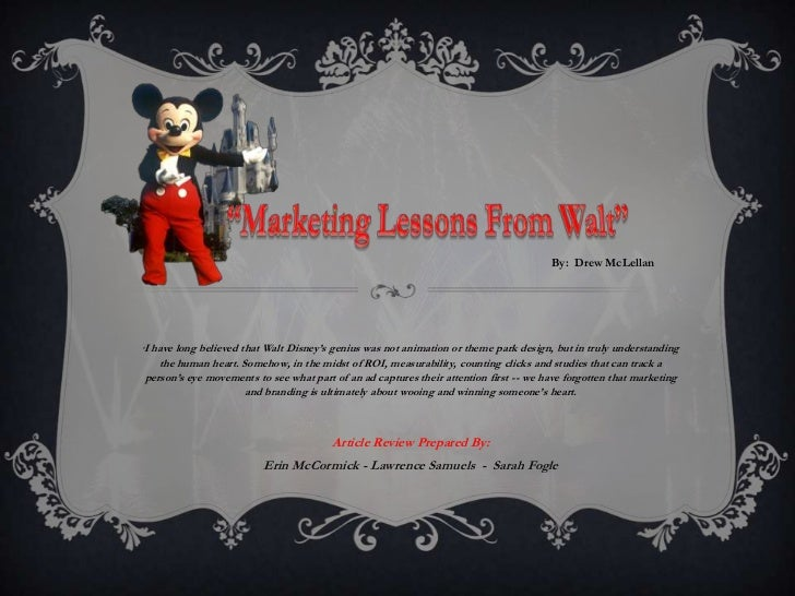 By:  Drew McLellan<br />'I have long believed that Walt Disney's genius was not animation or theme park design, but in tru...