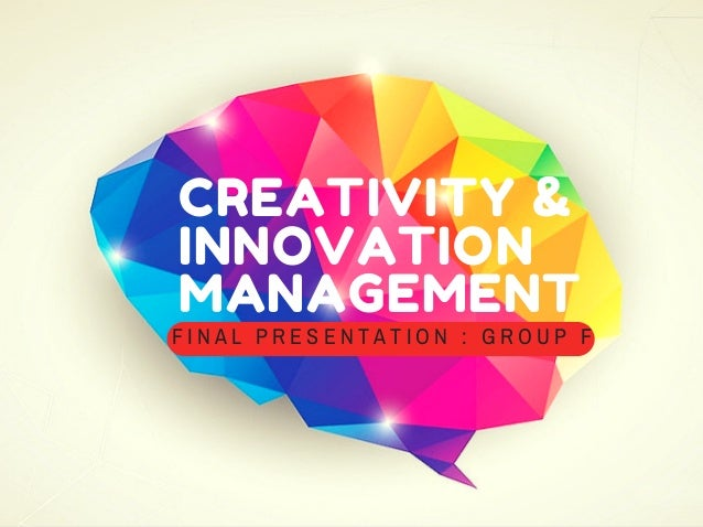 analysis of creative and innovative management Assignment on creative and innovative management 11 current innovative and creative management a very depth and meaningful analysis can.