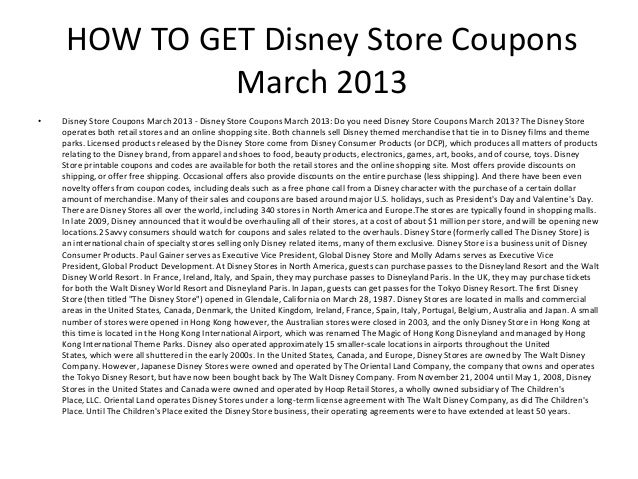 HOW TO GET Disney Store Coupons              March 2013•   Disney Store Coupons March 2013 - Disney Store Coupons March 20...