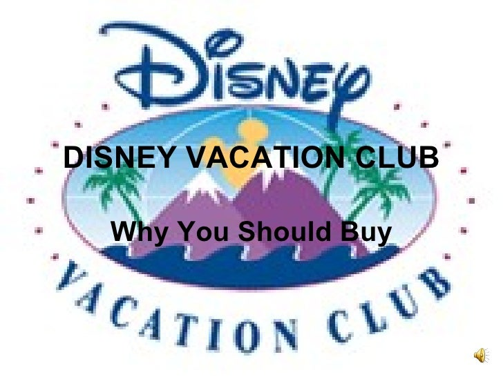 DISNEY VACATION CLUB Why You Should Buy