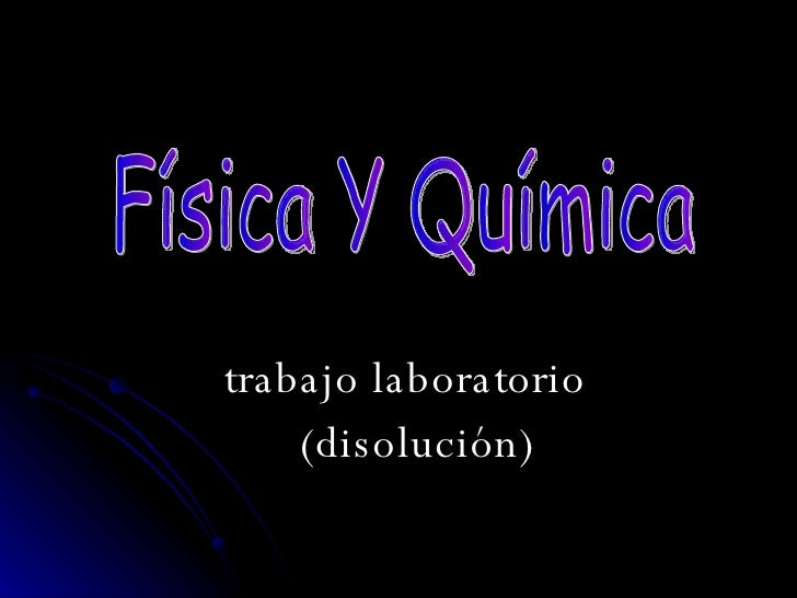 trabajo laboratorio  (disolución) Física Y Química