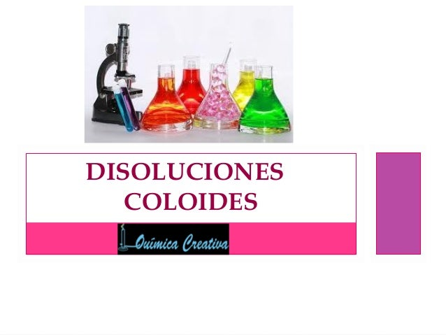 DISOLUCIONES COLOIDES