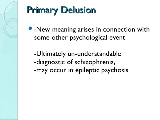 12. Primary DelusionPrimary Delusion  New Meaning ...