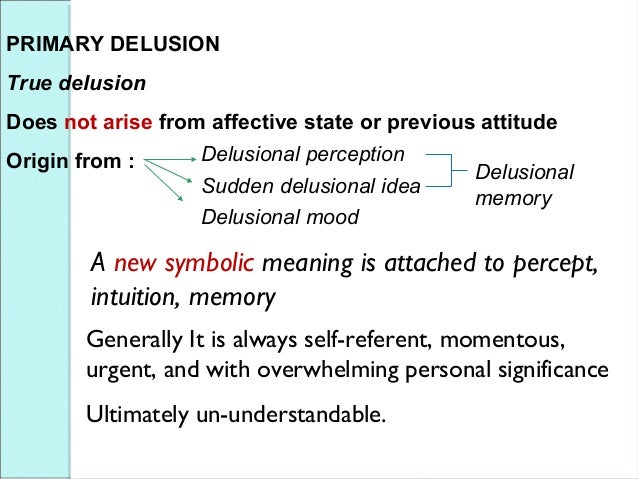 ... Epileptic Psychosis; 13. PRIMARY DELUSION ...