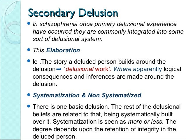... SECONDARY DELUSIONSECONDARY DELUSION; 19.