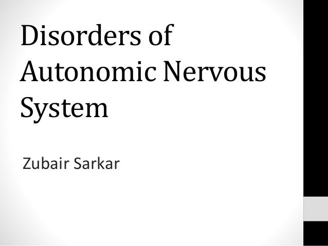 Disorders of Autonomic Nervous System Zubair Sarkar