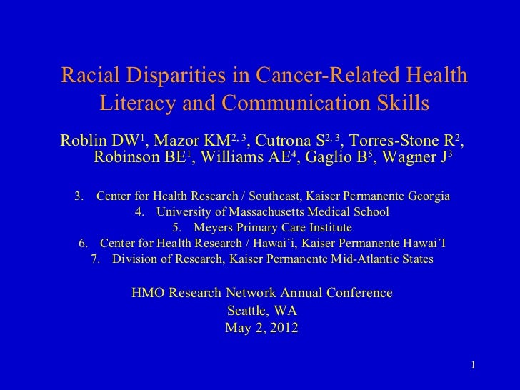 Racial Disparities in Cancer-Related Health   Literacy and Communication SkillsRoblin DW1, Mazor KM2, 3, Cutrona S2, 3, To...
