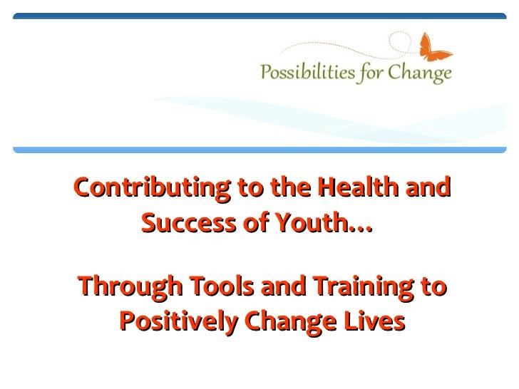 <ul><li>Contributing to the Health and Success of Youth…  </li></ul><ul><li>Through Tools and Training to Positively Chang...