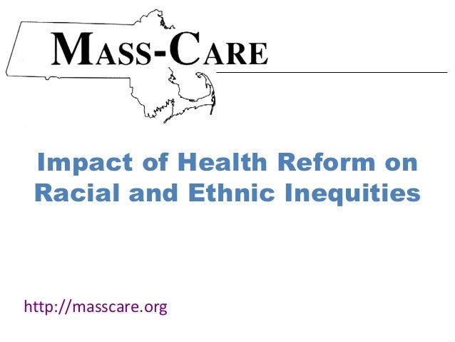 Impact of Health Reform on Racial and Ethnic Inequitieshttp://masscare.org