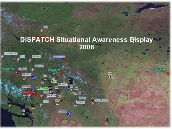 DISPATCH Situational Awareness Display 2008