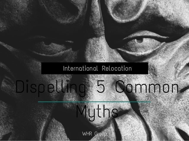 International Relocation Dispelling 5 Common Myths WHR Group