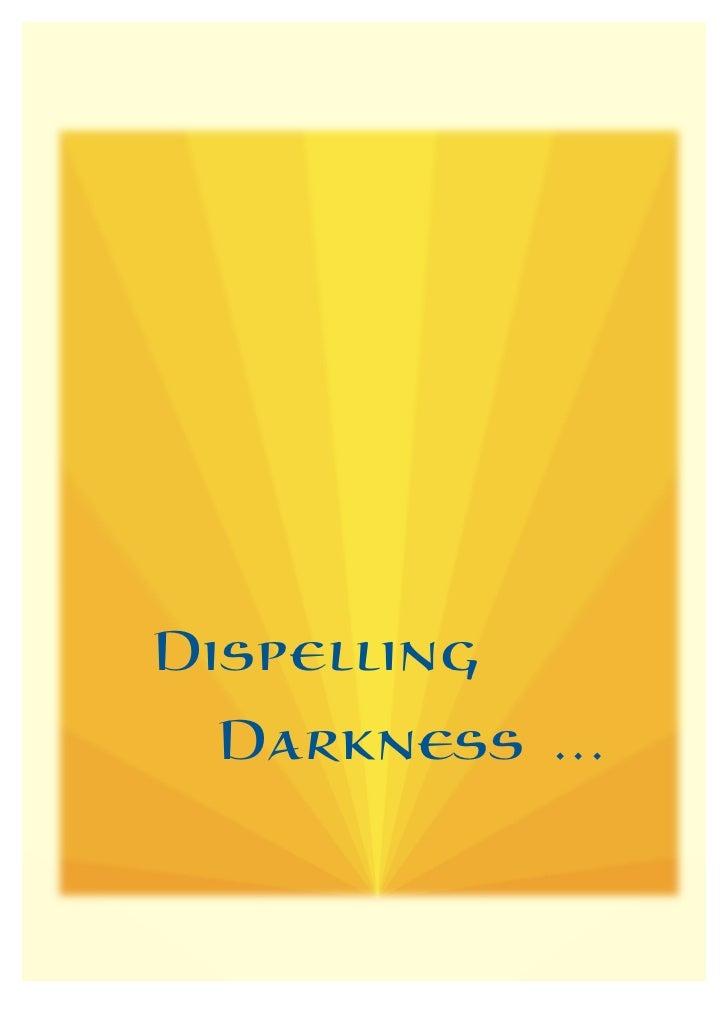Dispelling Darkness ...