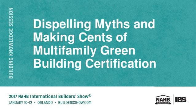 Dispelling Myths and Making Cents of Multifamily Green Building Certification