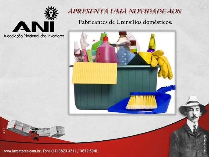 APRESENTA UMA NOVIDADE AOS  Fabricantes de Utensílios domésticos.