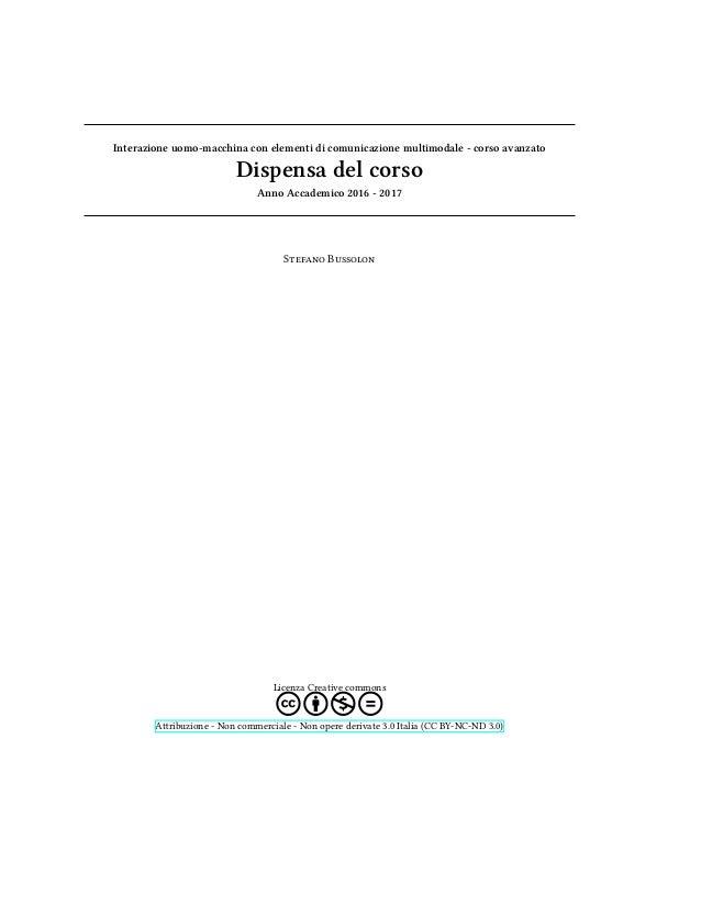 Interazione uomo-macchina con elementi di comunicazione multimodale - corso avanzato Dispensa del corso Anno Accademico 20...