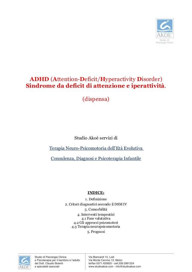 ADHD (Attention-Deficit/Hyperactivity Disorder) Sindrome da deficit di attenzione e iperattività. (dispensa) Studio Akoè s...