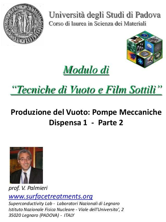 """Università degli Studi di Padova Corso di laurea in Scienza dei Materiali Modulo di """"Tecniche di Vuoto e Film Sottili"""" pro..."""