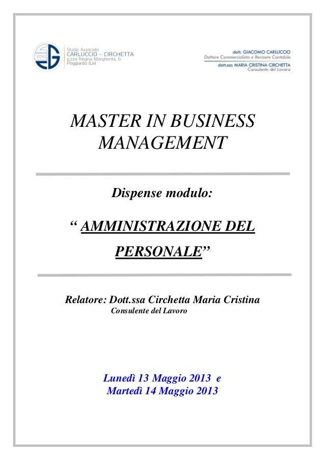 """MASTER IN BUSINESS MANAGEMENT Dispense modulo: """" AMMINISTRAZIONE DEL PERSONALE"""" Relatore: Dott.ssa Circhetta Maria Cristin..."""