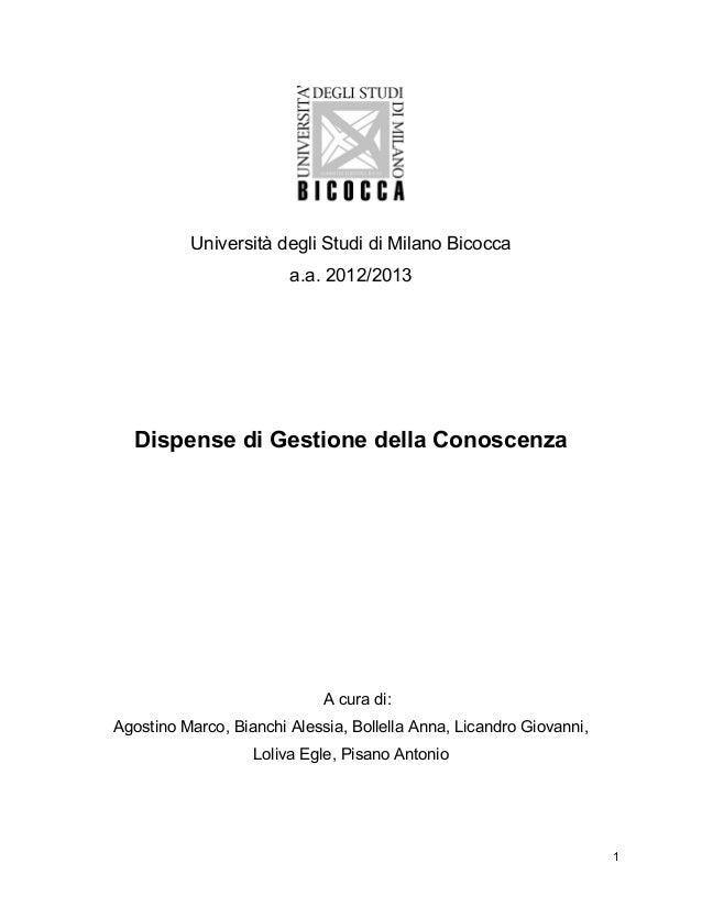 1 Università degli Studi di Milano Bicocca a.a. 2012/2013 Dispense di Gestione della Conoscenza A cura di: Agostino Marco,...
