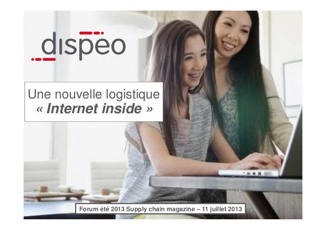 Une nouvelle logistique « Internet inside » Forum été 2013 Supply chain magazine – 11 juillet 2013