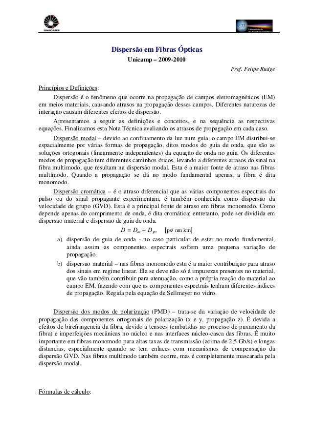 Dispersão em Fibras Ópticas Unicamp – 2009-2010 Prof. Felipe Rudge Princípios e Definições: Dispersão é o fenômeno que oco...
