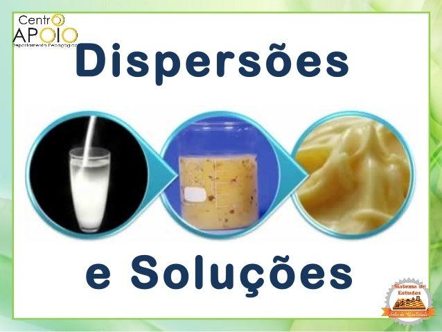 Dispersões e Soluções