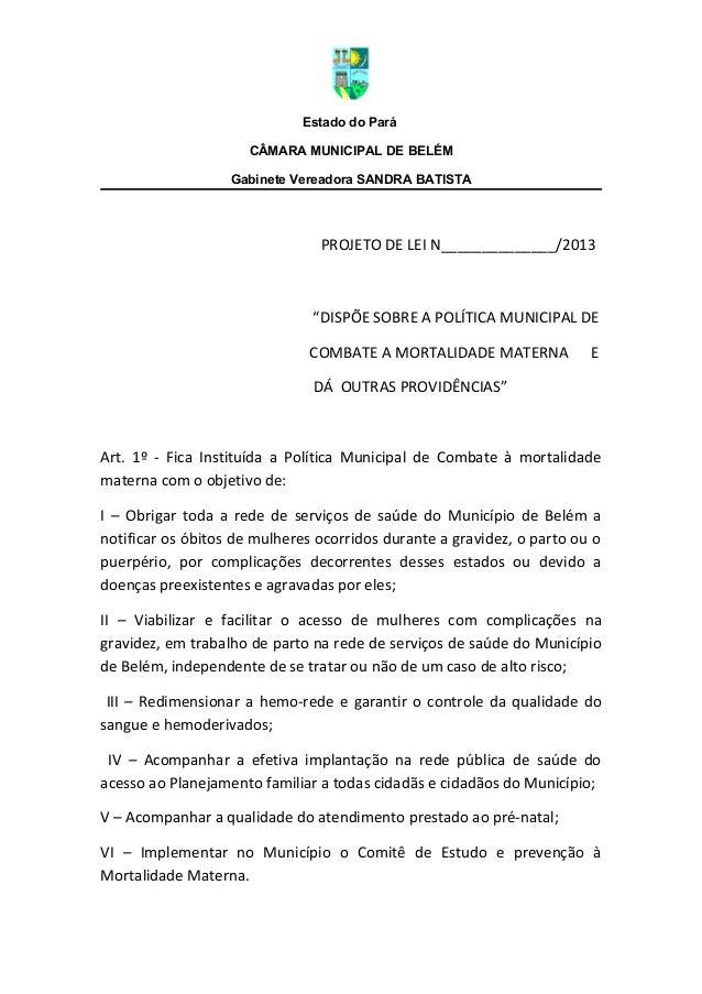 "Estado do ParáCÂMARA MUNICIPAL DE BELÉMGabinete Vereadora SANDRA BATISTAPROJETO DE LEI N______________/2013""DISPÕE SOBRE A..."