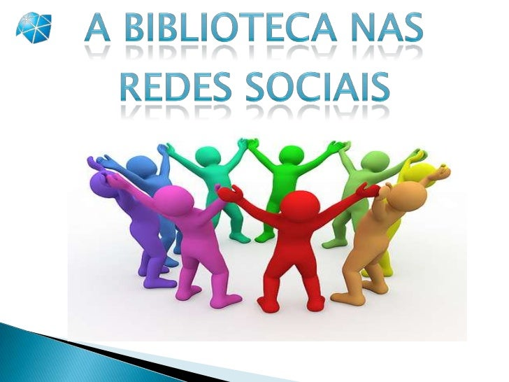 A BIBLIOTECA NASREDES SOCIAIS<br />