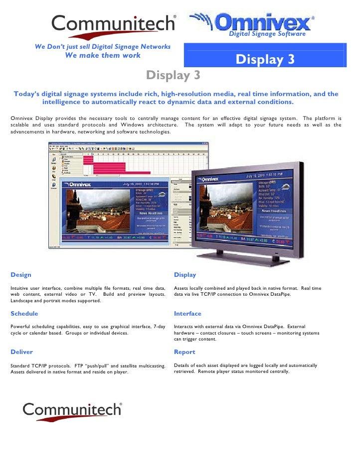 Digital Signage Software            We Don't just sell Digital Signage Networks                          We make them work...